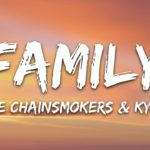 Family Song Lyrics – The Chainsmaokers, Koya