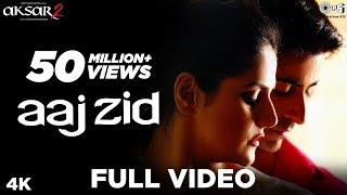 Aaj Zid Lyrics In English - Arijit Singh | Aksar 2