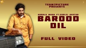 Barood Dil Lyrics – Korala Maan & Gurlej Akhtar (tere kolo leni mundri)