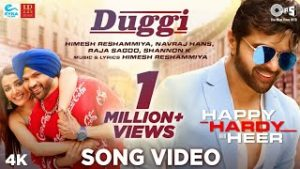 Duggi Lyrics – Happy Hardy And Heer | Himesh Reshammiya