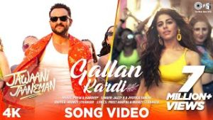 Gallan Kardi Lyrics – Jawaani Jaaneman | Saif Ali Khan