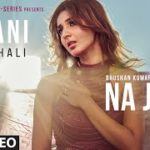 Na Ja Tu Lyrics In English – Dhvani Bhanushali | Song Lyrics In English