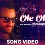 OLE OLE 2.0 Lyrics – Jawaani Jaaneman | Saif Ali Khan