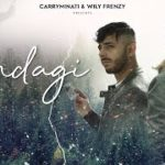 Zindagi Lyrics Carryminati – X Wily Frenzy