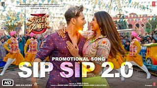 Sip Sip 2.0 Lyrics In English - Street Dancer 3D