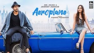 AEROPLANE  Song Lyrics – Mr.Faisu & Jannat Zubair
