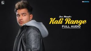 Kali Range Lyrics In English – Jass Manak