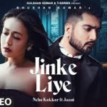 Jinke Liye Lyrics English – Neha Kakkar