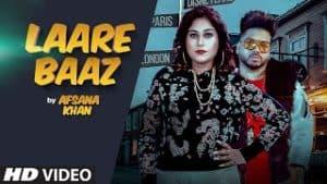 Laare Baaz Lyrics – Afsana Khan