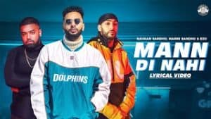 Mann Di Nahi Lyrics English – Navaan Sandhu x Ezu | Manni