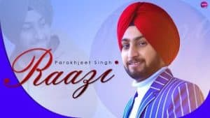 Raazi Lyrics English – Parakhjeet Singh