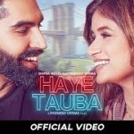 Haye Tauba Lyrics – Shipra Goyal | Parmish Verma